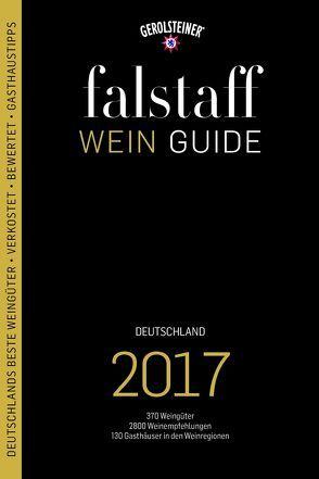 falstaff Weinguide Deutschland 2017 von Haslauer,  Ursula, Sautter,  Ulrich, Teuner,  Christoph