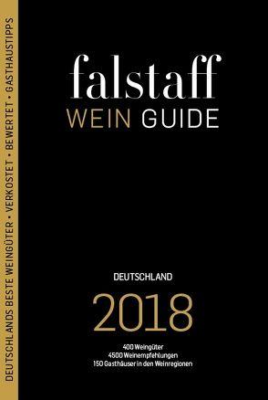 falstaff Weinguide Deutschland 2018 von Haslauer,  Ursula, Sautter,  Ulrich, Teuner,  Christoph