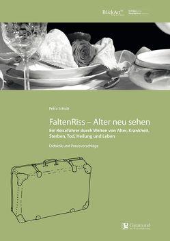 FaltenRiss – Alter neu sehen von Schulz,  Petra