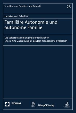 Familiäre Autonomie und autonome Familie von Scheliha,  Henrike von
