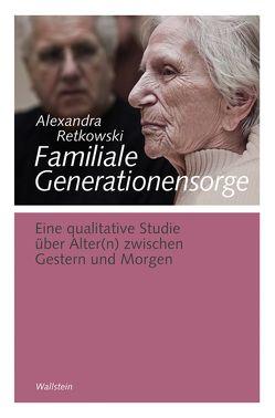 Familiale Generationensorge von Retkowski,  Alexandra