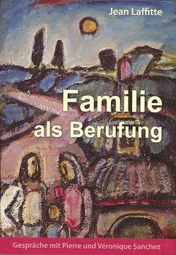 Familie als Berufung von Laffitte,  Jean