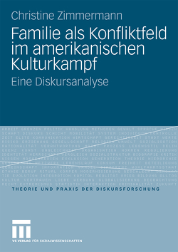Familie als Konfliktfeld im amerikanischen Kulturkampf von Zimmermann,  Christine