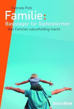 Familie: Basislager für Gipfelstürmer von Pohl,  Gabriele