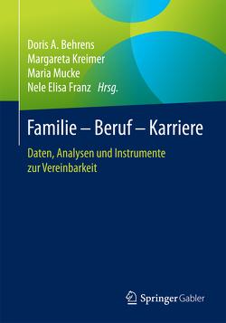 Familie – Beruf – Karriere von Behrens,  Doris A., Franz,  Nele Elisa, Kreimer,  Margareta, Mucke,  Maria