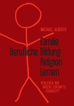 Familie – Berufliche Bildung – Religion – Lernen von Alberts,  Michael