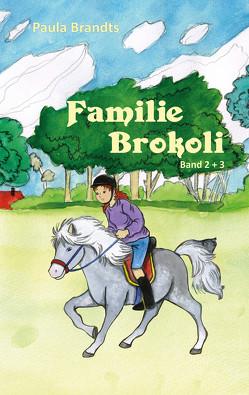 Familie Brokoli – Vollkommen diebische Ferien / Vollkommen verschneite Ferien von Brandts,  Paula
