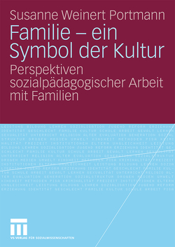 Familie – ein Symbol der Kultur von Weinert Portmann,  Susanne