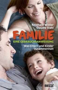 Familie. Eine Gebrauchsanweisung von Stahl,  Claudia, Winter,  Reinhard