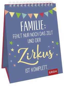 Familie: Fehlt nur noch das Zelt und der Zirkus ist komplett. von Groh Redaktionsteam