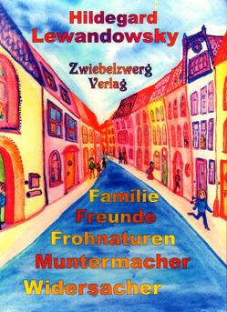 Familie – Freunde – Frohnaturen – Muntermacher – Widersacher von Laufenburg,  Heike, Lewandowsky,  Hildegard