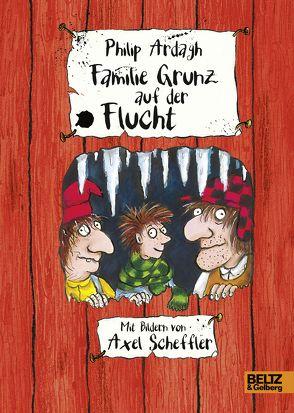 Familie Grunz auf der Flucht von Ardagh,  Philip, Gehm,  Franziska, Scheffler,  Axel