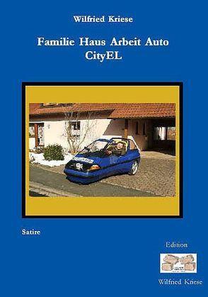 Familie Haus Arbeit Auto CityEL von Kriese,  Wilfried