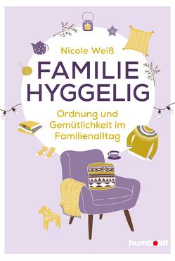 Familie hyggelig von Weiß,  Nicole