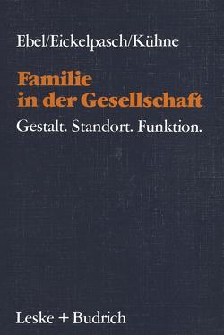 Familie in der Gesellschaft von Ebel,  Heinrich, Eickelpasch,  Rolf, Kühne,  Eckehard
