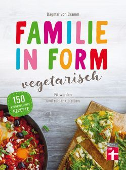 Familie in Form – vegetarisch von von Cramm,  Dagmar