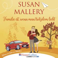Familie ist, wenn man trotzdem liebt von Mallery,  Susan, Tettenborn,  Julia von