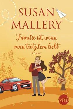 Familie ist, wenn man trotzdem liebt von Mallery,  Susan, Senn,  Ivonne