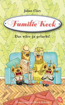Familie Keck – Das wäre ja gelacht! von Clary,  Julian, Roberts,  David, Weber,  Mareike