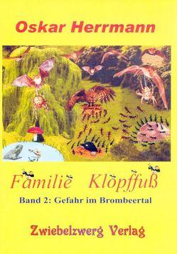 Familie Klopffuß 2: Gefahr im Brombeertal von Herrmann,  Oskar