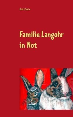 Familie Langohr in Not von Kopta,  Ruth