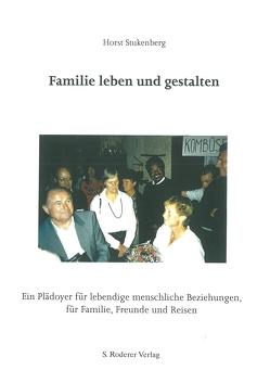 Familie leben und gestalten im Wandel der Zeit von Horst,  Stukenberg