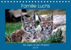 Familie Luchs – Die Jäger mit dem Pinselohr (Tischkalender 2019 DIN A5 quer) von Klatt,  Arno