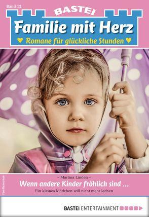 Familie mit Herz 12 – Familienroman von Linden,  Martina