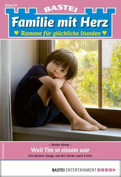 Familie mit Herz 33 – Familienroman von Heim,  Heide