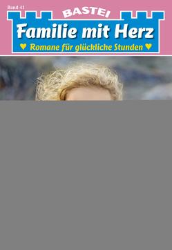 Familie mit Herz 41 – Familienroman von Prinz,  Heide