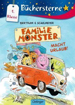 Familie Monster macht Urlaub! von Bertram,  Rüdiger, Schulmeyer,  Heribert