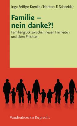 Familie – nein danke?! von Schneider,  Norbert F., Seiffge-Krenke,  Inge