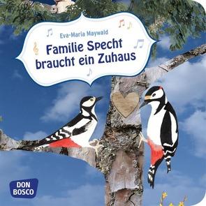 Familie Specht braucht ein Zuhaus. Mini-Bilderbuch. von Maywald,  Eva-Maria