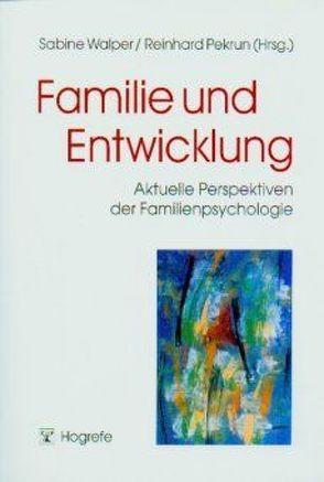 Familie und Entwicklung von Pekrun,  Reinhard, Walper,  Sabine