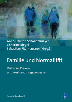 Familie und Normalität von Fitz-Klausner,  Sebastian, Riegel,  Christine, Schondelmayer,  Anne-Christin