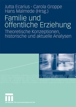Familie und öffentliche Erziehung von Ecarius,  Jutta, Groppe,  Carola, Malmede,  Hans