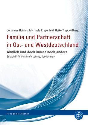 Familie und Partnerschaft in Ost- und Westdeutschland von Huinink,  Johannes, Kreyenfeld,  Michaela, Trappe,  Heike