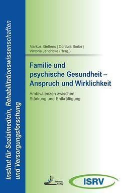 Familie und psychische Gesundheit – Anspruch und Wirklichkeit von Borbe,  Cordula, Jendricke,  Victoria, Steffens,  Markus