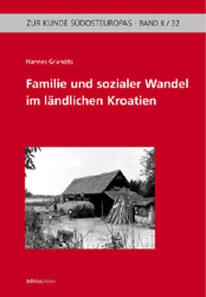 Familie und sozialer Wandel im ländlichen Kroatien von Grandits,  Hannes