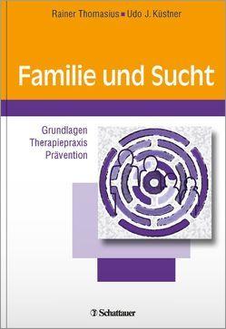 Familie und Sucht von Küstner,  Udo, Thomasius,  Rainer