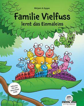Familie Vielfuss lernt das Einmaleins von Gygax,  Mirjam
