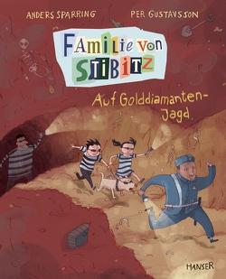 Familie von Stibitz – Auf Golddiamanten-Jagd von Buchinger,  Friederike, Gustavsson,  Per, Sparring,  Anders