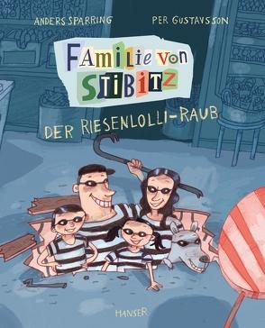 Familie von Stibitz – Der Riesenlolli-Raub von Buchinger,  Friederike, Gustavsson,  Per, Sparring,  Anders