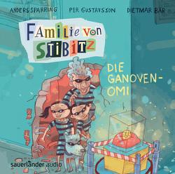Familie von Stibitz – Die Ganoven-Omi von Bär,  Dietmar, Buchinger,  Friederike, Gustavsson,  Per, Sparring,  Anders