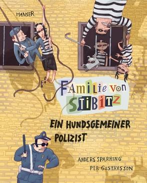 Familie von Stibitz – Ein hundsgemeiner Polizist von Buchinger,  Friederike, Gustavsson,  Per, Sparring,  Anders