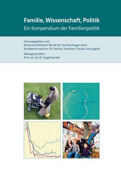 Familie, Wissenschaft, Politik von Keil,  Siegfried, Wissenschaftlichen Beirat für Familienfragen beim Bundesministerium für Familie,  Senioren,  Frauen und Jugend