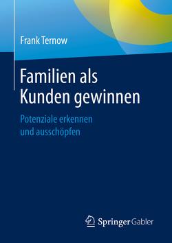 Familien als Kunden gewinnen von Ternow,  Frank