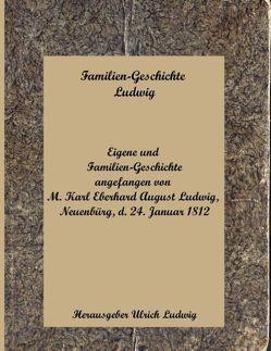 Familien-Geschichte Ludwig von Ludwig,  Ulrich