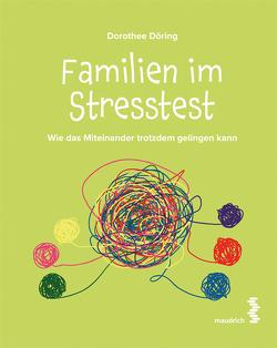 Familien im Stresstest von Döring,  Dorothee