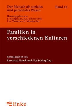 Familien in verschiedenen Kulturen von Nauck,  Bernhard, Schönpflug,  Ute